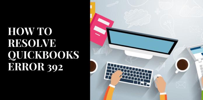 , How To Resolve QuickBooks error 392