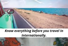 Know everything before you travel In Internationally.